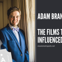 The Films That Influenced Me: Adam Brannon