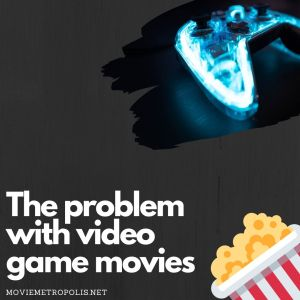 The problem with video game movies