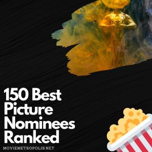 Best Picture Nominees Ranked