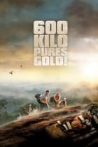 600 Kilo pures Gold (2010)