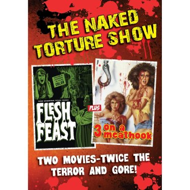 naked torture show flesh feast 3 on a meathook dvd