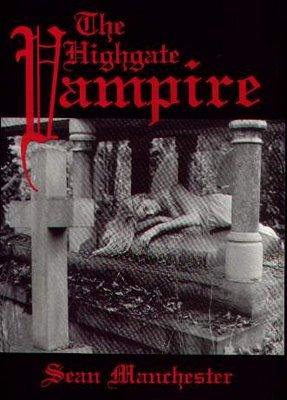 The Highgate Vampire Sean Manchester