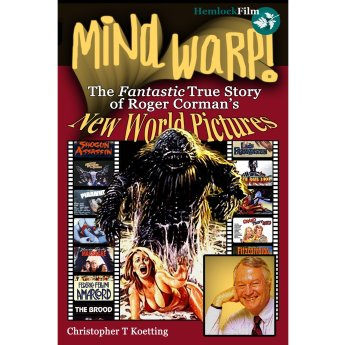 mind warp! the fantastic true story of roger corman's new world pictures