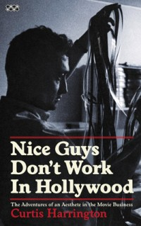 nice guys don't work in hollywood curtis harrington memoir