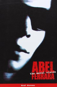 abel-ferrara-the-moral-vision-brad-stevens