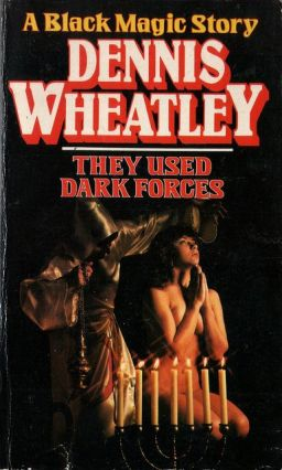 They Used Dark Forces Dennis Wheatley