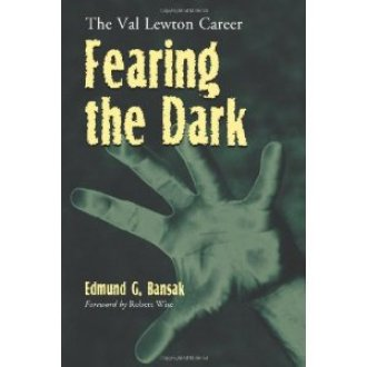Fearing the Dark Val Lewton