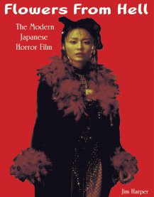 Flowers-from-Hell-Modern-Japanese-Horror-Film-Jim-Harper=book