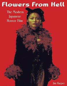 Flowers-from-Hell-Modern-Japanese-Horror-Film-Jim-Harper=book