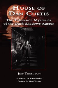 House-of-Dan-Curtis-Dark-Shadows-Auteur-Jeff-Thompson