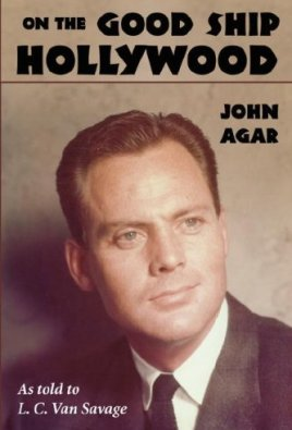 On-the-Good-Ship-Hollywood-John-Agar-L.C-Van-Savage-book