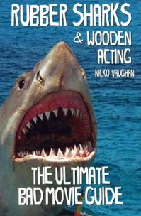 rubber-sharks-wooden-acting-the-ultimate-bad-movie-guide-nicko-vaughan