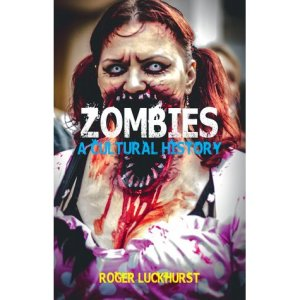 Zombies-A-Cultural-History-Roger-Luckhurst-book