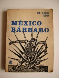 mexico-barbaro-edic-1974-john-kenneth-turner-maa-2655-MLM2606213166_042012-F