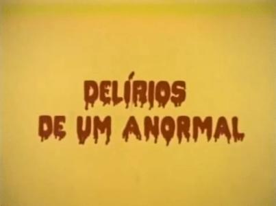 Delirios-de-um-Anormal-Coffin-Joe