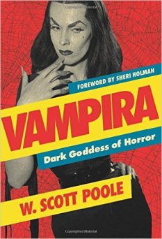 Vampira-Dark-Goddess-of-Horror-book-W-Scott-Poole