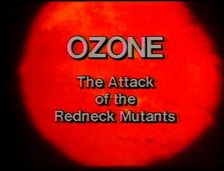 ozone-the-attack-of-the-redneck-mutants-title