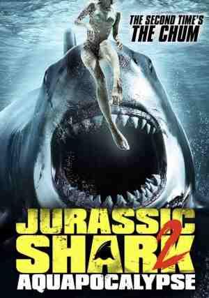 Jurassic-Shark-2-Aquapocalypse-movie-film-action-horror-2021-mark-Polonia-poster