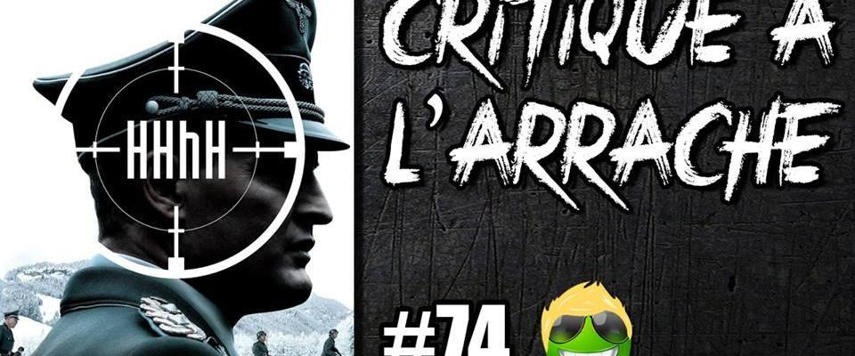 CRITIQUE À L'ARRACHE #74 – HHhH