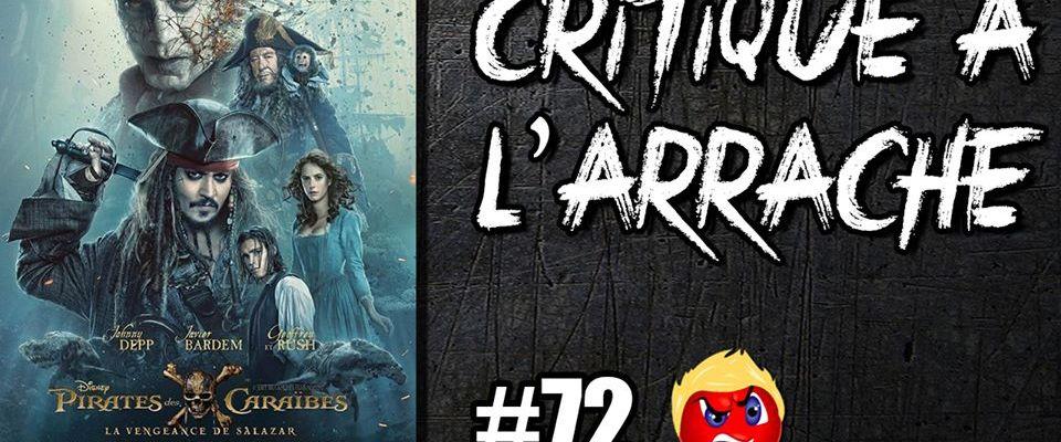CRITIQUE À L' ARRACHE #72 – Pirates des Caraïbes: La Vengeance de Salazar (Avec Spoil)