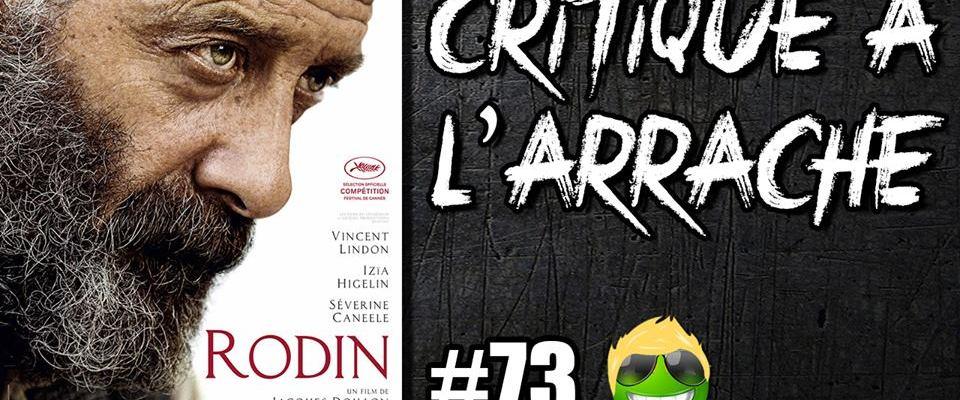 CRITIQUE À L' ARRACHE #73 – RODIN