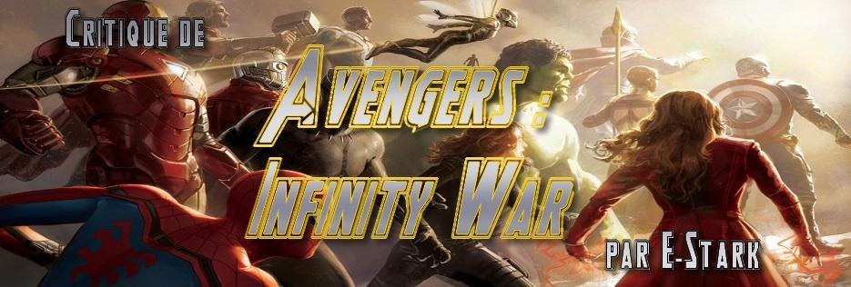 """Critique de """"Avengers : Infinity War"""" par E-Stark"""