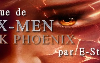 "Critique de ""X-Men : Dark Phoenix"" par E-Stark"