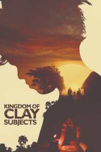 Kingdom of Clay Subjects [Watch & Download]