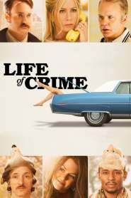 Life of Crime 2013 Movie Free Download