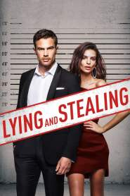 Lying and Stealing 2019 Movie Free Download