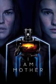 I Am Mother 2019 Movie Free Download