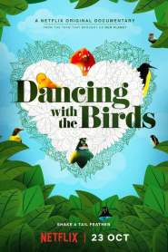 Dancing with the Birds 2019 Movie Free Download