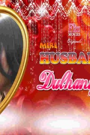 [18+] Mere Husband Kee Dulhaniya (2020) Hindi WEB-DL – 720P- 200MB All Episode – Download & Watch Online