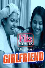 Girlfriend Season 1 [Fliz Movies] Web Series – Episode 3 Added