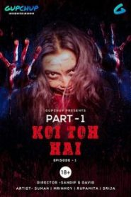 Koi To Hai Season 1 [GupChup] Web Series – Episode 4 Added
