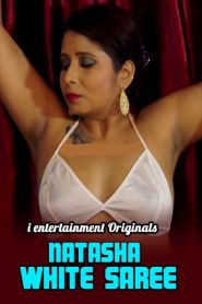 Natasha White Saree (2020) iEntertainment Originals Hindi Video