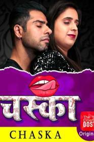 Chaska (2020) ChinemaDosti Originals Hindi Hot Short Film
