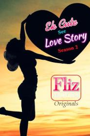 Ek Cute See Love Story (2020) S02E01 Hindi Flizmovies Web Series