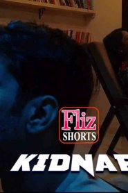 KIDNAP (2020) Fliz Movies Originals Hindi Hot Short Film