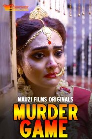 Murder Game Part 3 Added (2020) Mauzi Films Originals Hindi Web Series Season 01