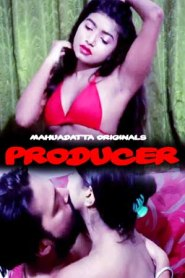 Producer (2020) Mahuadatta Hindi Hot Web Series S01EP01