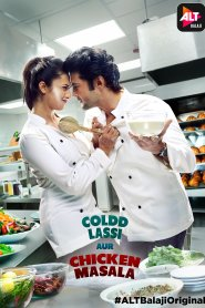 Coldd Lassi Aur Chicken Masala 2020 Hindi Web Series