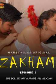 Zakham (2020) Part 02 Added Mauzi Films Originals Hindi Web Series Season 01