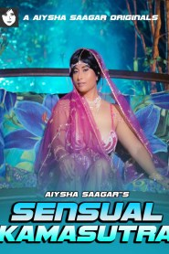 Sensual Kamasutra Part 02 Added (2020) Aiysha Saagar App Web Series Season 01