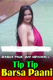 Tip Tip Barsa Paani (2020) Aabha Paul App Originals Hot Video