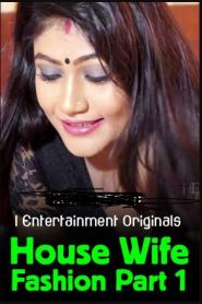 House Wife Fashion Part 1 (2020) iEntertainment Originals Hot Video
