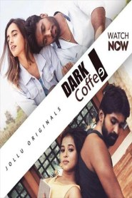 Dark Coffee (2020) Jollu Originals Tamil Web Series Season 01 Episodes 01