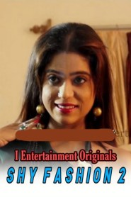 Shy Fashion 2 (2020) iEntertainment Originals Hindi Video