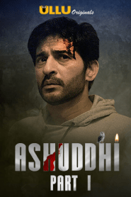 Ashuddhi Part 1 (2020) Ullu Originals Hindi Web Series Season 01