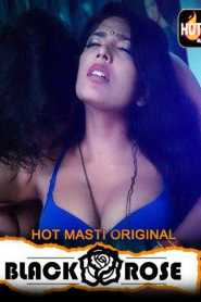 Black Rose Part 2 Hotmasti Originals Hindi Web Series Season 01